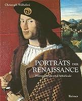 Portraets der Renaissance: Hintergruende und Schicksale