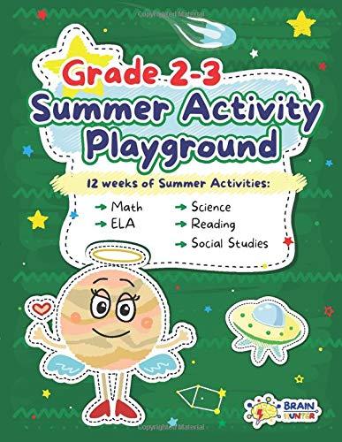 Summer Activity Playground Grade 2-3: 12 Weeks of Summer Activities - Math, ELA, Science, Reading and Social Studies