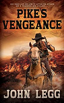 Pike's Vengeance (Colorado Territory Book 2) by [John Legg]