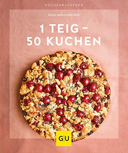 1 Teig – 50 Kuchen (GU KüchenRatgeber)