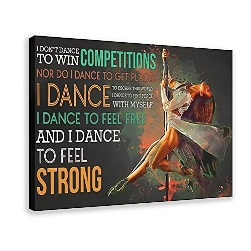 Poster sur toile avec inscription « Dancing I Don't Dance to Win Competitions Nor Do I Dance to Get Places I Dance to Escape This World I Dance to Find Peace »