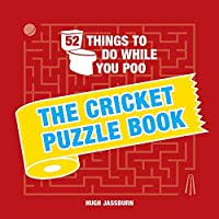 52 Things to Do While You Poo: The Cricket Puzzle Book