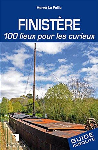 FINISTERE 100 LIEUX POUR LES CURIEUX