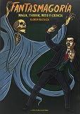 Fantasmagoría. Magia, terror, mito y ciencia (MEMORIAS DEL SUBSUELO)