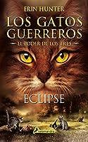 Eclipse (Spanish Version) (Los Gatos Guerreros: El poder de los tres)