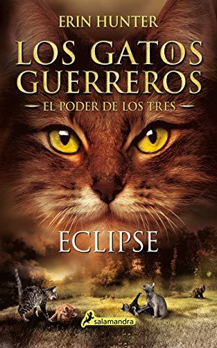 Eclipse(Gatos Guerreros 4): Los gatos guerreros - El poder de los tres IV (Juvenil)