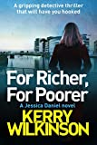 For Richer, For Poorer: A gripping detective thriller that will have you hooked (Detective Jessica Daniel thriller series Book 10)