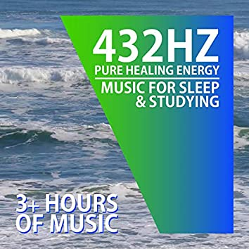 432 Hz | PURE HEALING ENERGY | Improved Sleep And Focused Studying (3+ Hours)