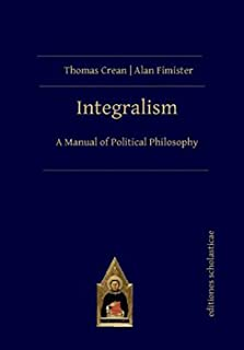 Integralism: A Manual of Political Philosophy