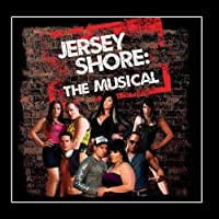 Jersey Shore: The Musical Cast Soundtrack by 4 Days Late