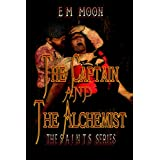 The Captain and the Alchemist: The Steam Alliance of International Neo-Tech Supernaturalists (S.A.I.N.T.S. Series Book 1) (English Edition)