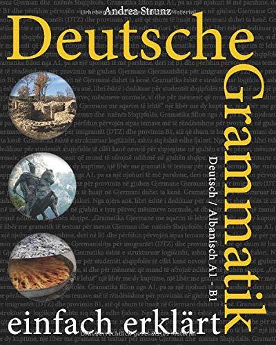 Deutsche Grammatik einfach erklärt: A1 - B1  Deutsch / Albanisch