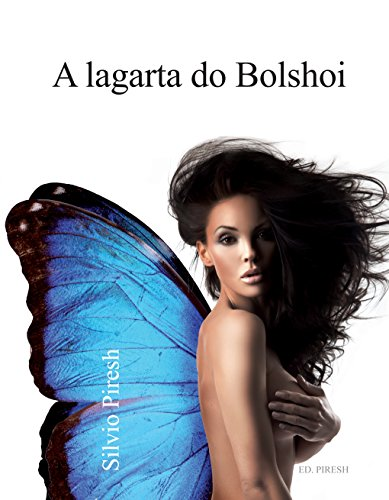 A lagarta do Bolshoi (Portuguese Edition)