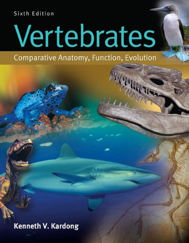 Vertebrates: Comparative Anatomy, Function, Evolution...