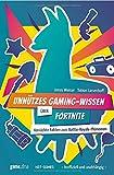 Unnützes Gaming-Wissen über Fortnite: Verrückte Fakten zum Battle-Royale-Phänomen (inoffiziell und unabhängig)