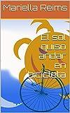 El sol quiso andar en bicicleta