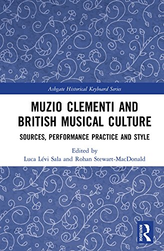Muzio Clementi and British Musical Culture: Sources, Performance Practice and Style (Ashgate Historical Keyboard Series) (English Edition)