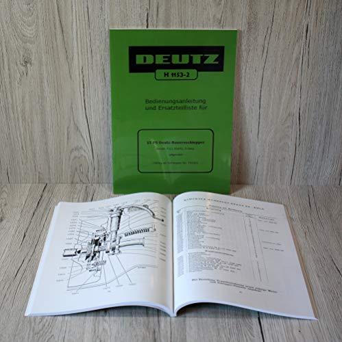 DEUTZ Betriebsanleitung Bedienungsanleitung Ersatzteilliste Ersatzteilkatalog für Traktor F1L514/51 H1153-2