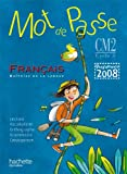 Mot de Passe Français CM2 - Livre de l'élève - Ed.2011: Programme 2008