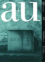 a+u(エー・アンド・ユー)2018年6月号/アドルフ・ロース2共同住宅