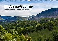 Im Anina-Gebirge - Bilder aus dem Sueden des Banats (Wandkalender 2022 DIN A3 quer): Zauberhafte Landschaft im Suedwesten Rumaeniens. (Monatskalender, 14 Seiten )