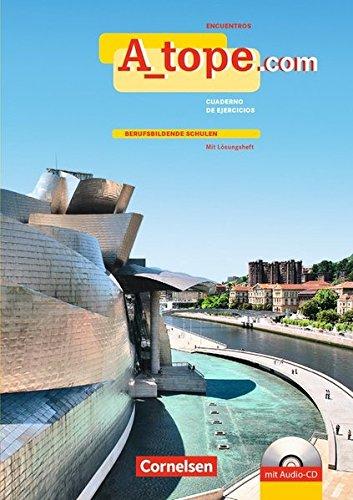 A_tope.com - Aktuelle Ausgabe: Arbeitsheft mit CD - Berufsbildende Schulen: Mit eingelegtem Lösungsheft (A_tope.com / Ausgabe 2010)