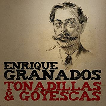 Enrique Granados: Tonadillas & Goyescas