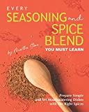 Every Seasoning and Spice Blend You Must Learn: Prepare...