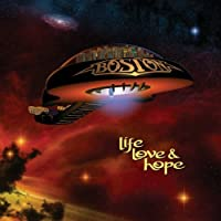Life Love & Hope by Boston (2013-12-18)