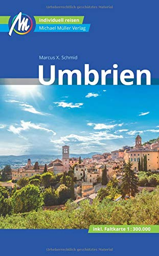 Umbrien Reiseführer Michael Müller Verlag: Individuell reisen mit vielen praktischen Tipps