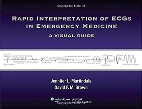 Rapid Interpretation of ECGs in Emergency Medicine: A Visual Guide by Jennifer L Martindale MD (April 20,2012)
