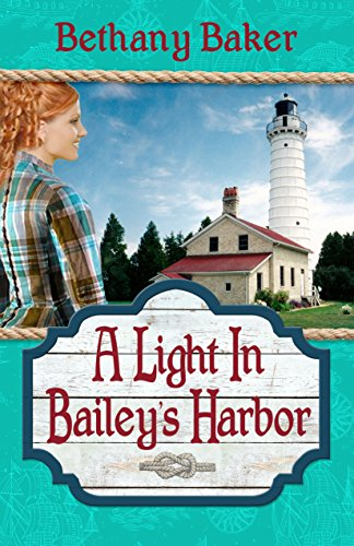 A Light In Bailey's Harbor by [Bethany Baker]