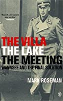 Villa The Lake The Meeting: Wannsee And The Final Solution by Mark Roseman(2002-12-31)
