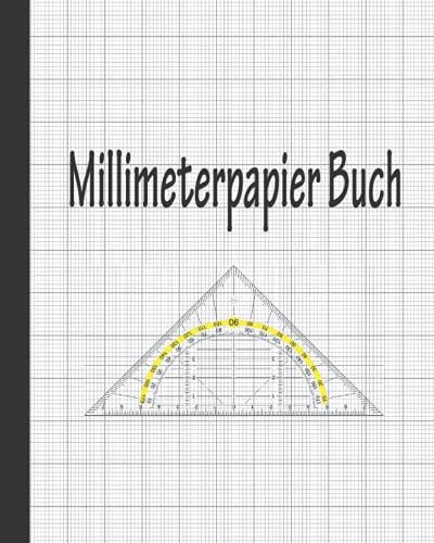 Millimeterpapier Buch: Notizblock in Millimeter, Millimeter Papier, 120 Seiten, Hellgraue Linien, Doppelseitig, nicht perforiert, Softcover, perfekt ... Mathe, Wissenschaft, Skizzen, Bullet Journal