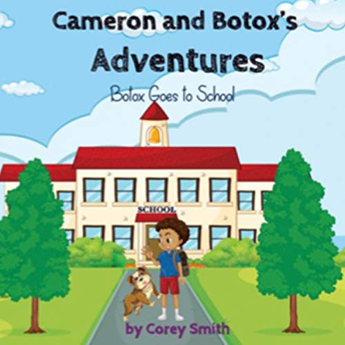 Cameron and Botox's Adventures: Botox Goes to School  By  cover art