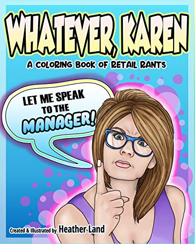 Whatever Karen: An Adult Coloring Book of Retail Rants