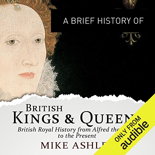 A Brief History of British Kings and Queens audiobook cover art