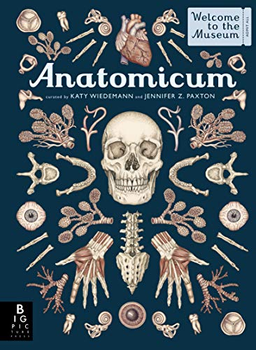 Compare Textbook Prices for Anatomicum: Welcome to the Museum Illustrated Edition ISBN 9781536215069 by Paxton, Jennifer Z.,Wiedemann, Katy