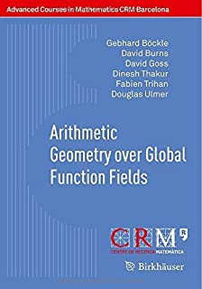 Arithmetic Geometry over Global Function Fields (Advanced Courses in Mathematics - CRM Barcelona) by Gebhard B?ckle David ...