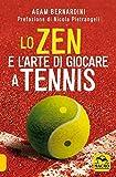 Photo Gallery lo zen e l arte di giocare a tennis