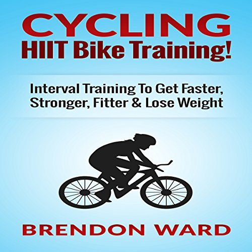 Cycling: HIIT Bike Training! audiobook cover art