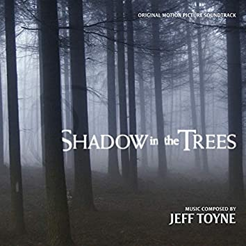 Shadow In The Trees (Original Motion Picture Soundtrack)