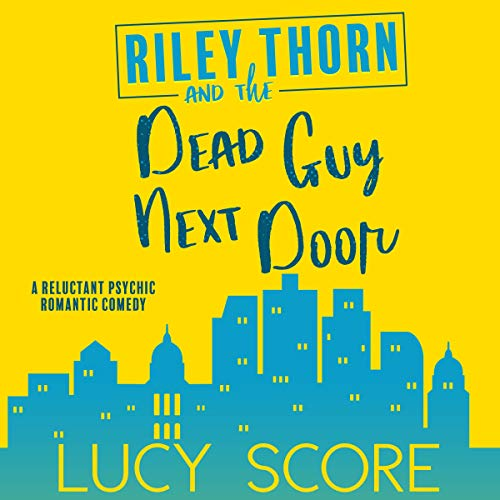 Couverture de Riley Thorn and the Dead Guy Next Door