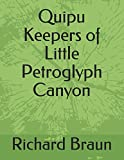 Quipu Keepers of Little Petroglyph Canyon