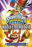 Skylanders. El libro de los elementos. Magia y Tecnología