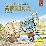 Pascual el dragón descubre África: Ebook kindle para niños de 2 a 6 años en letra manuscrita: ¡Un dragón ayuda a unos masais para que llueva! (Pascual el dragón descubre el mundo nº 3)