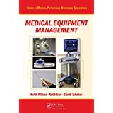 Medical Equipment Management (Series in Medical Physics and Biomedical Engineering) by Keith Willson Keith Ison Slavik Tabakov(2013-12-07)