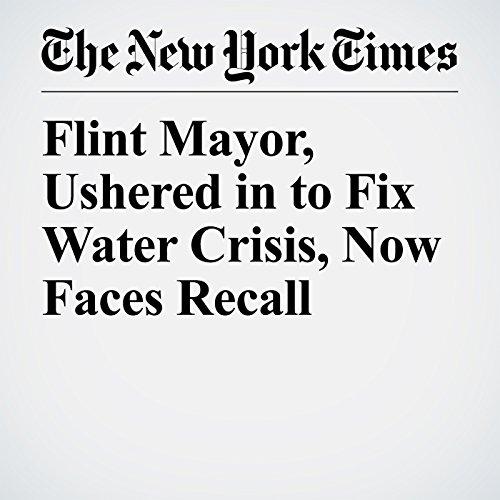 Flint Mayor, Ushered in to Fix Water Crisis, Now Faces Recall copertina