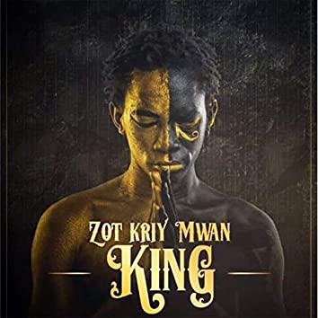 Zot Kriy Mwan King