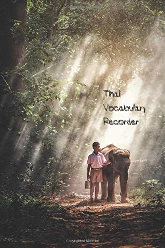 Thai Vocabulary Recorder: A notebook journal to record your vocabulary for foreign language learning beginners - great gift for language learners, ... school boy and a baby elephant on cover